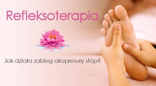 Jak działa akupresura stóp - refleksoterapia?